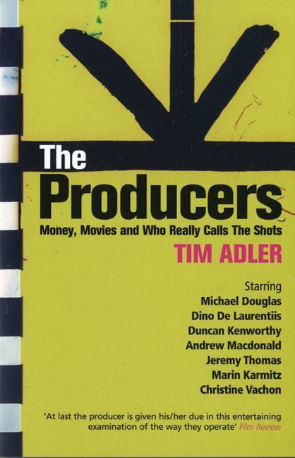The Producers: Money, Movies and Who Calls the Shots als Taschenbuch