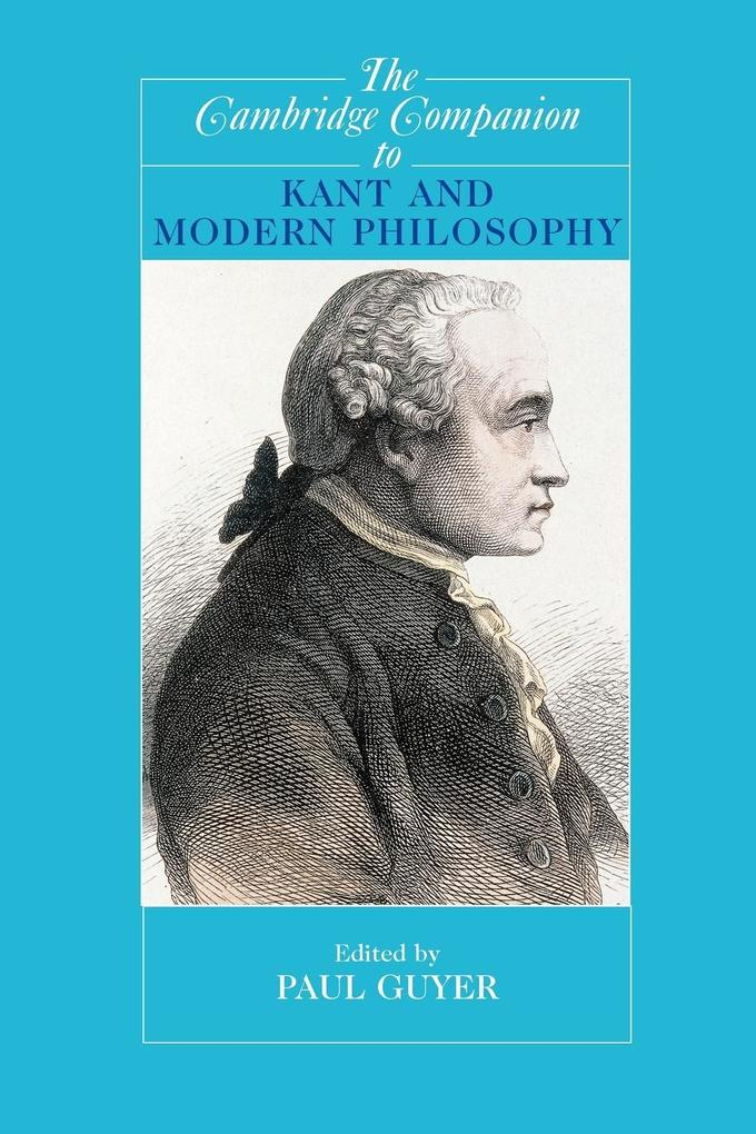 The Cambridge Companion to Kant and Modern Philosophy als Buch