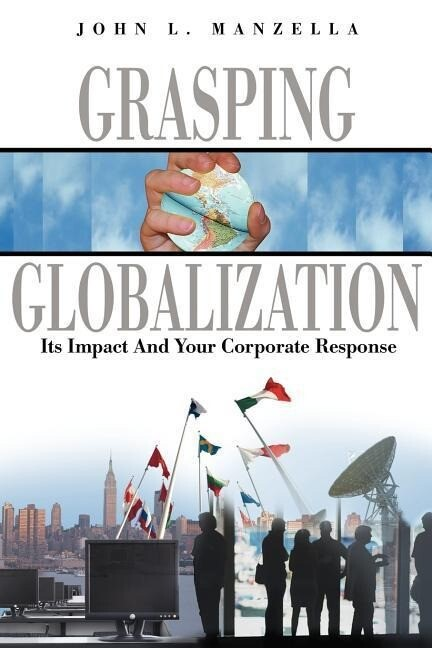 Grasping Globalization: Its Impact and Your Corporate Response als Taschenbuch