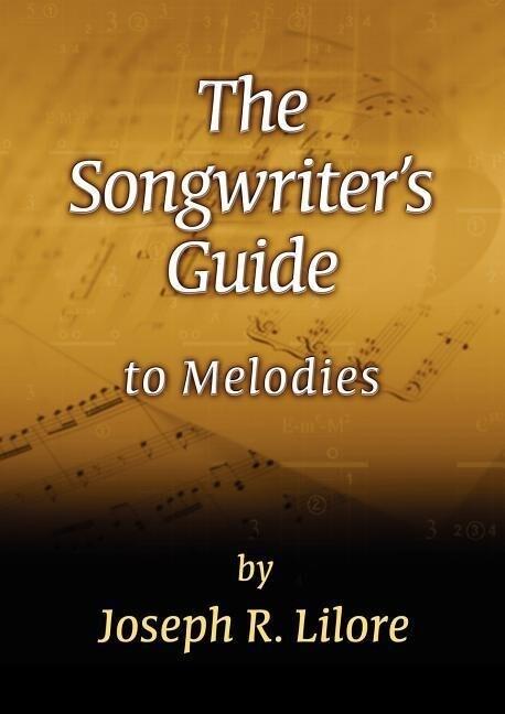The Songwriter's Guide to Melodies als Taschenbuch