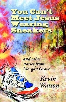 You Can't Meet Jesus Wearing Sneakers: And Other Stories from Morgan Grove als Taschenbuch