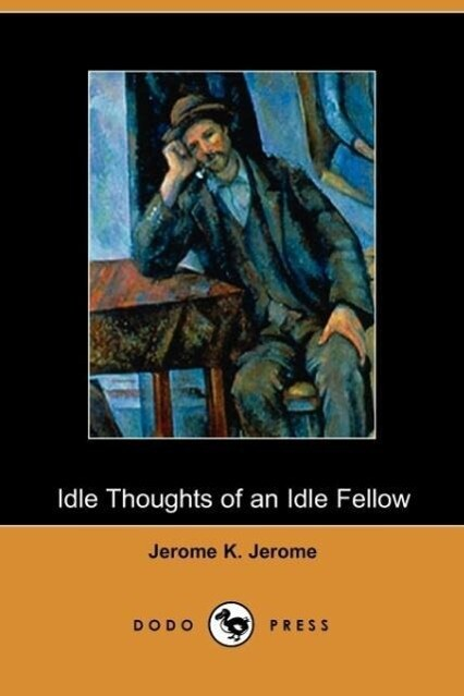 Idle Thoughts of an Idle Fellow als Taschenbuch