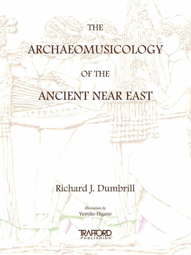 The Archaeomusicology of the Ancient Near East als Taschenbuch