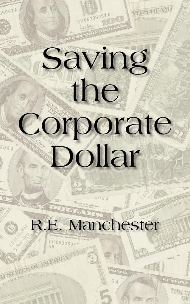 Saving the Corporate Dollar als Taschenbuch