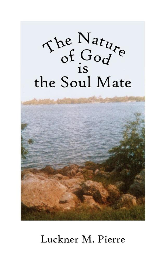 The Nature of God Is the Soul Mate als Buch
