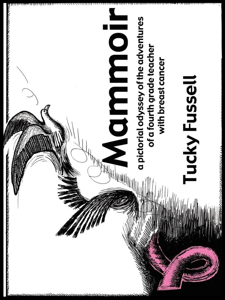 Mammoir: A Pictorial Odyssey of the Adventures of a Fourth Grade Teacher with Breast Cancer als Taschenbuch