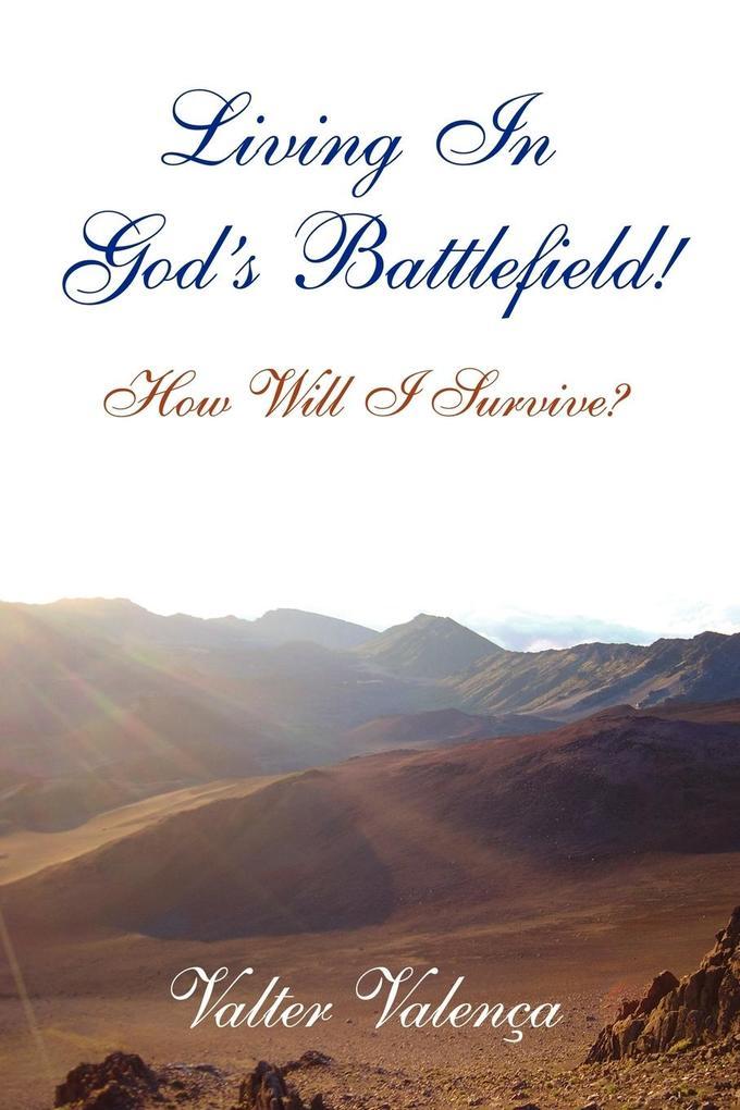 Living In God's Battlefield! als Taschenbuch