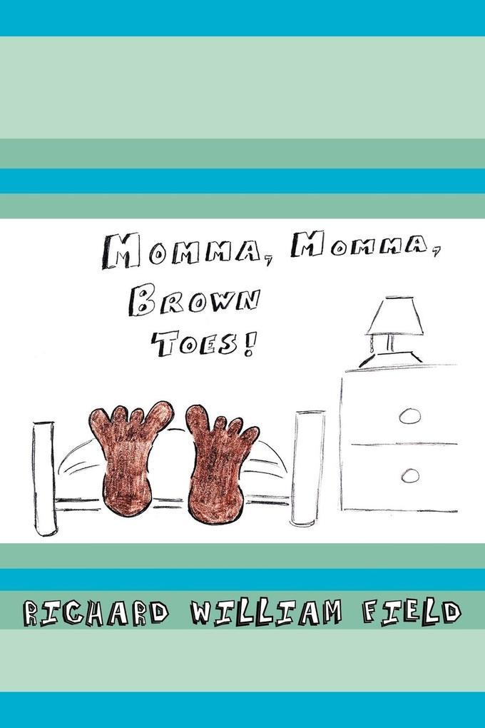 Momma, Momma Brown Toes als Taschenbuch