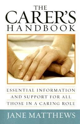 The Carer's Handbook: Essential Information and Support for All Those in a Caring Role als Taschenbuch