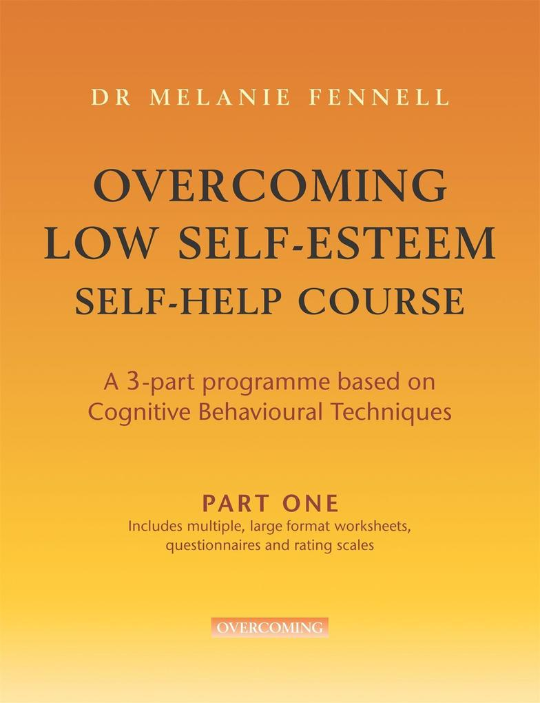 Overcoming Low Self-Esteem Self-Help Course in 3 vols als Taschenbuch
