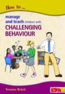 How to Manage and Teach Children with Challenging Behaviour als Taschenbuch
