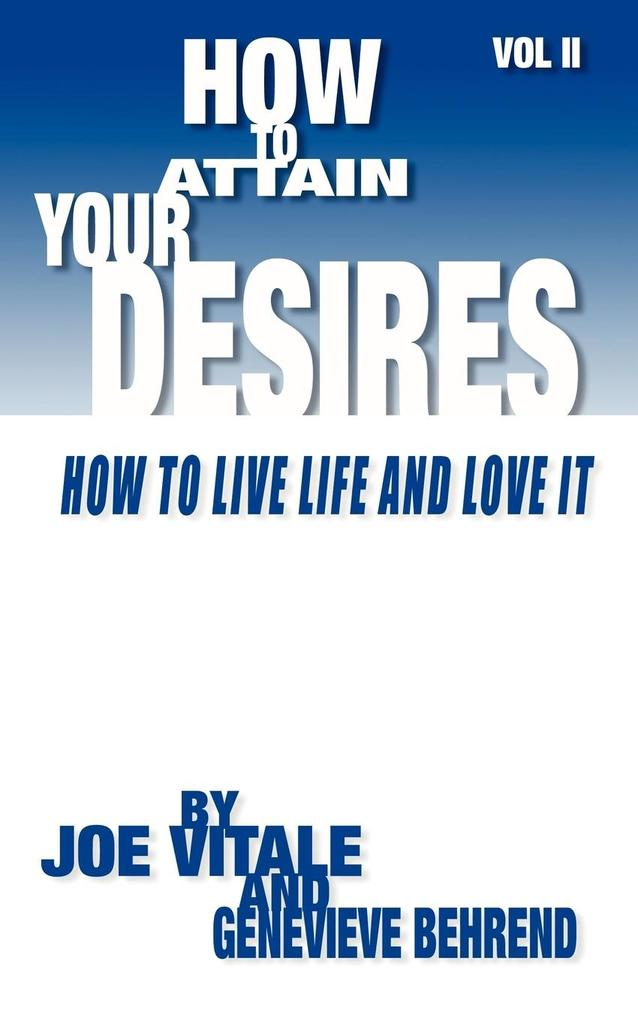 How to Attain Your Desires, Volume 2: How to Live Life and Love It! als Taschenbuch