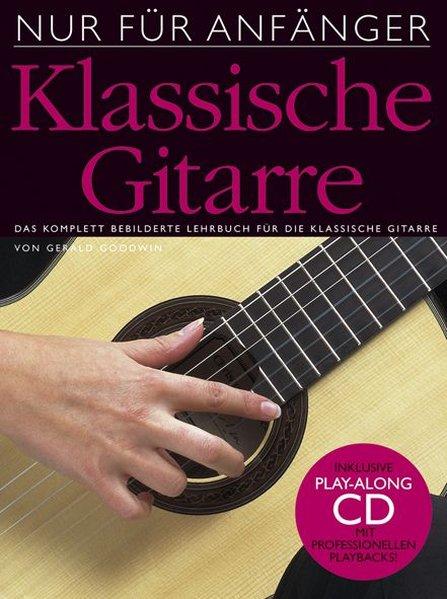 Nur für Anfänger: Klassische Gitarre. Mit CD als Buch