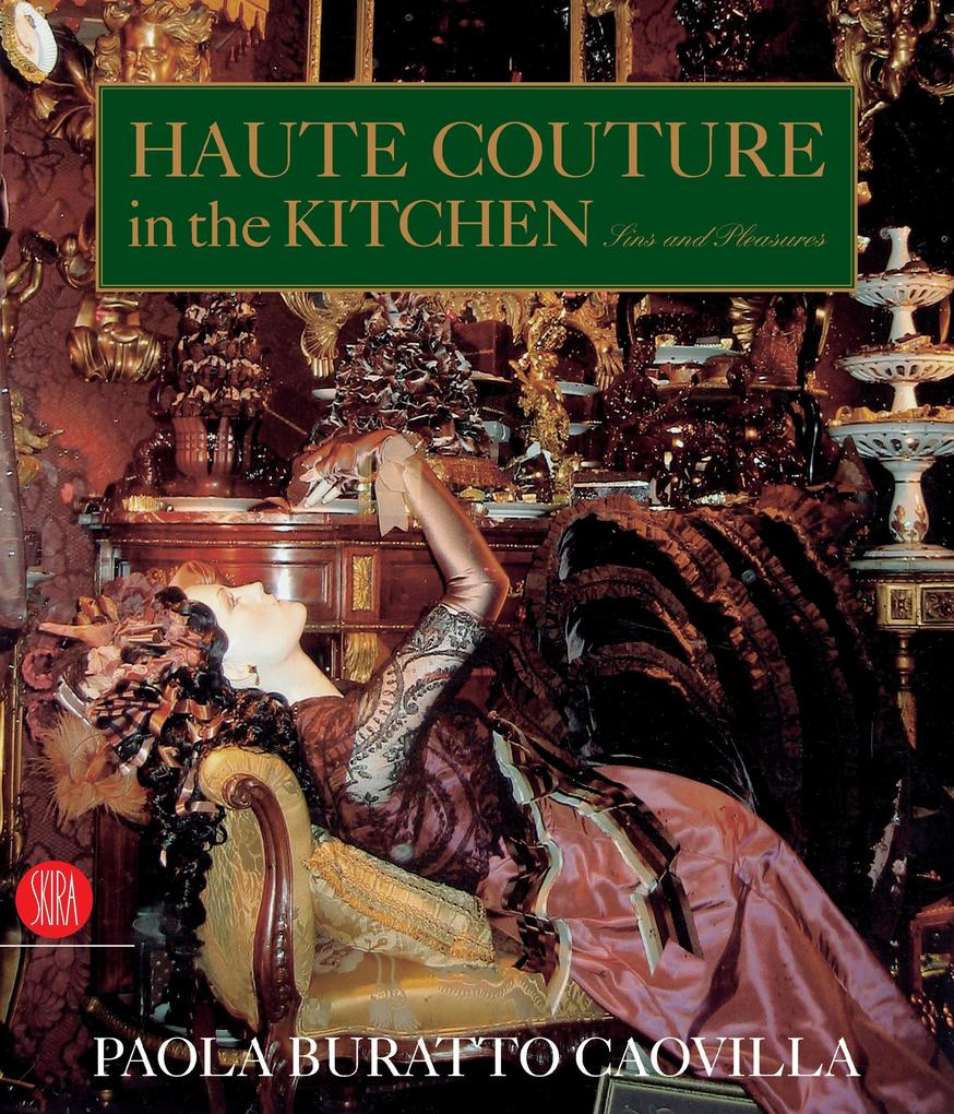 Haute Couture in the Kitchen: Sins and Pleasures als Buch