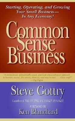 Common Sense Business: Starting, Operating, and Growing Your Small Business--In Any Economy! als Buch