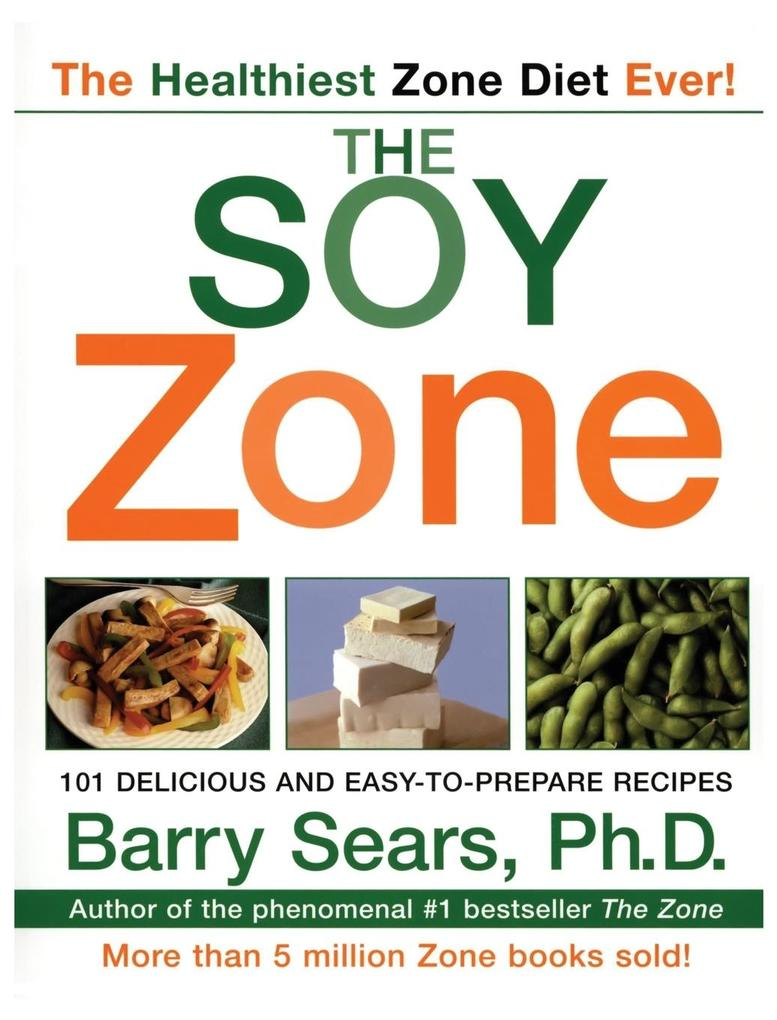 The Soy Zone: 101 Delicious and Easy-To-Prepare Recipes als Taschenbuch