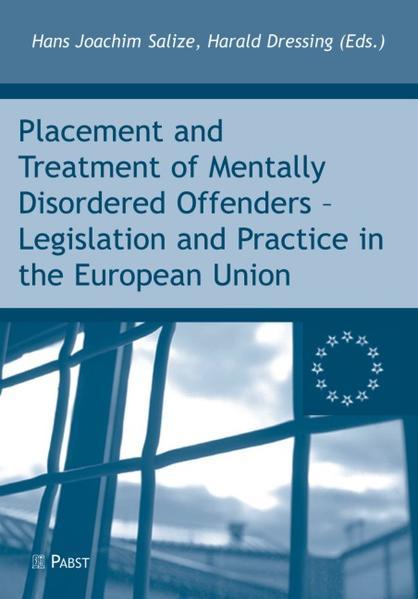 Placement and Treatment of Mentally Disordered Offenders - Legislation and Practice in the European Union als Buch