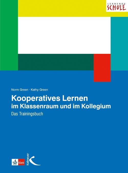Kooperatives Lernen im Klassenraum und im Kollegium als Buch