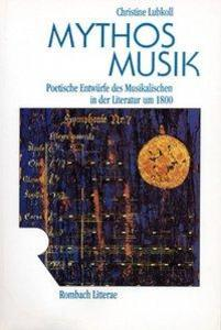 Mythos Musik als Buch von Christine Lubkoll
