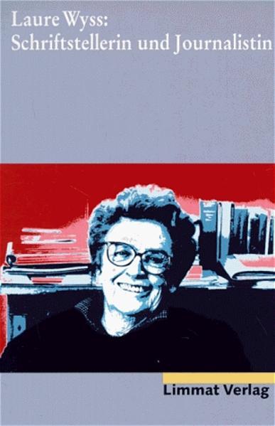 Laure Wyss. Schriftstellerin und Journalistin als Buch