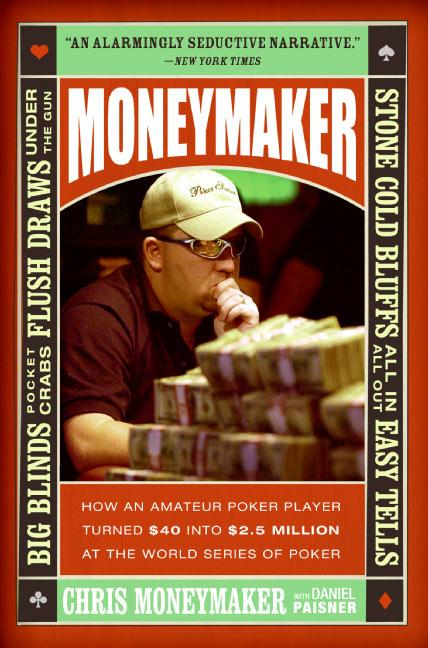 Moneymaker: How an Amateur Poker Player Turned $40 Into $2.5 Million at the World Series of Poker als Taschenbuch