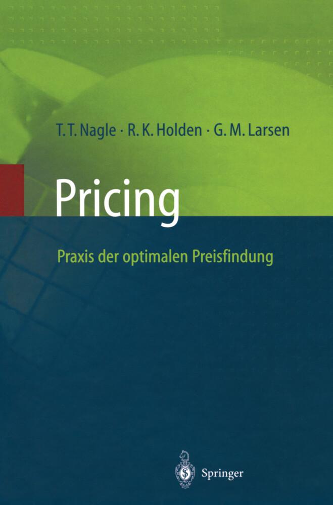 Pricing - Praxis der optimalen Preisfindung als Buch