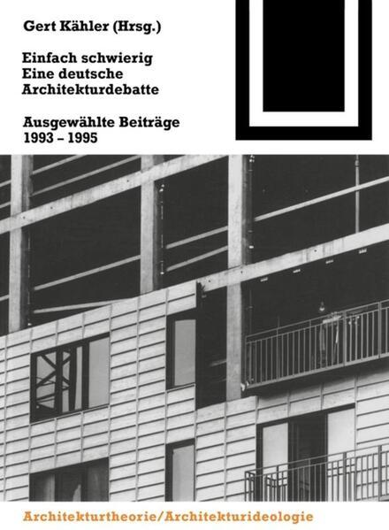 Einfach schwierig. Eine deutsche Architekturdebatte als Buch