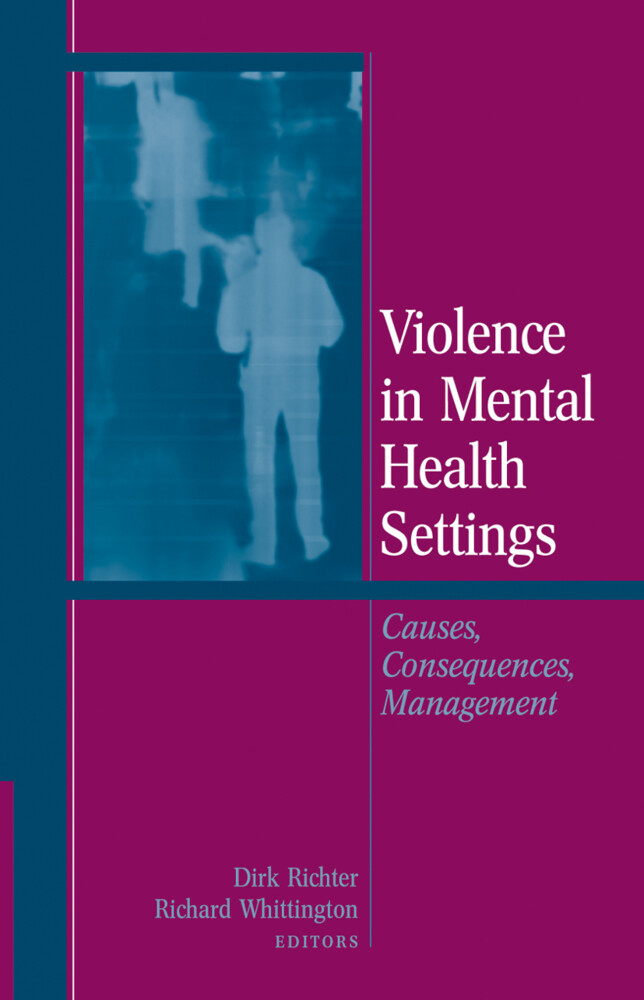 Violence in Mental Health Settings: Causes, Consequences, Management als Buch