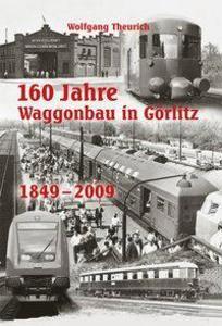 160 Jahre Waggonbau in Görlitz als Buch