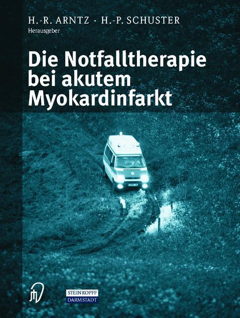 Die Notfalltherapie bei akutem Myokardinfarkt als Buch