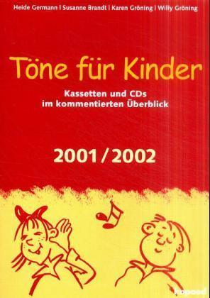 Töne für Kinder. Ausgabe 2001/2002 als Buch