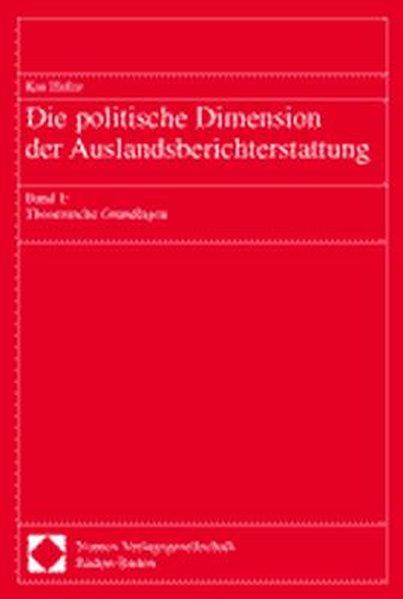 Die politische Dimension der Auslandsberichterstattung als Buch
