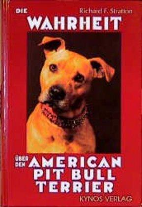Die Wahrheit über den American Pit Bull Terrier als Buch