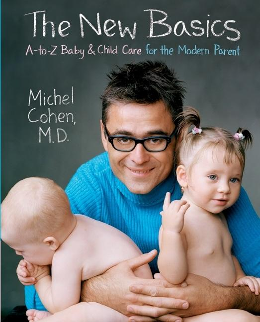 The New Basics: A-To-Z Baby & Child Care for the Modern Parent als Taschenbuch
