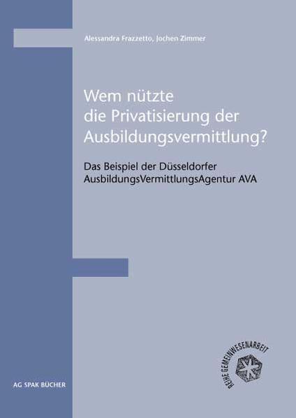 Wem nützte die Privatisierung der Ausbildungsvermittlung als Buch