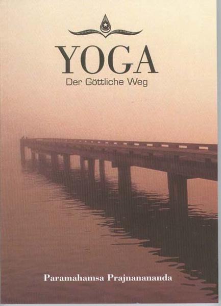 Yoga, der göttliche Weg als Buch