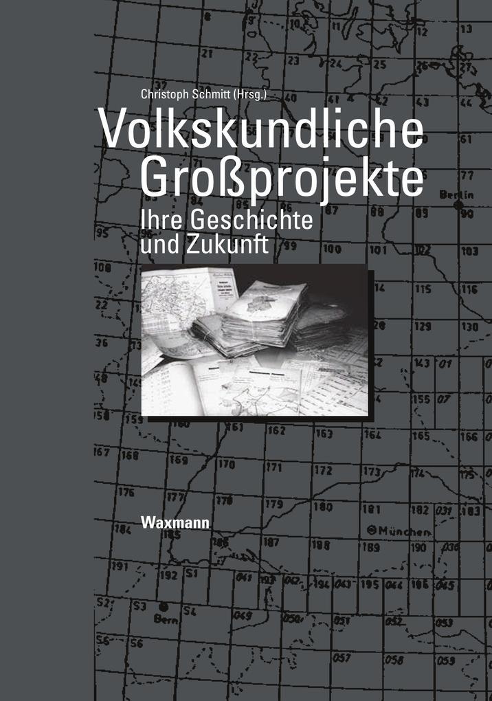 Volkskundliche Großprojekte als Buch