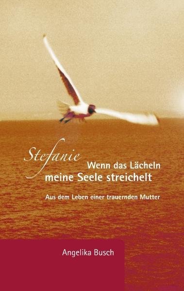 Stefanie - Wenn das Lächeln meine Seele streichelt als Buch