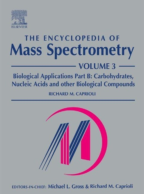 The Encyclopedia of Mass Spectrometry: Volume 3: Biological Applications Part B als Buch