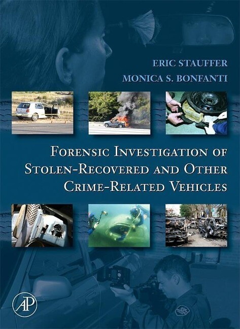 Forensic Investigation of Stolen-Recovered and Other Crime-Related Vehicles als Buch