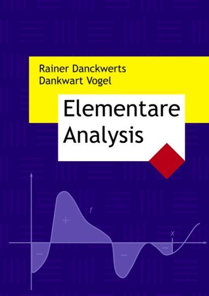 Elementare Analysis als Buch von Rainer Danckwe...