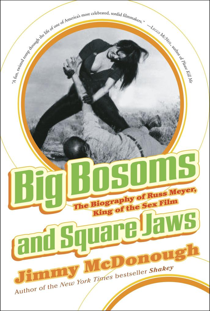 Big Bosoms and Square Jaws: The Biography of Russ Meyer, King of the Sex Film als Taschenbuch