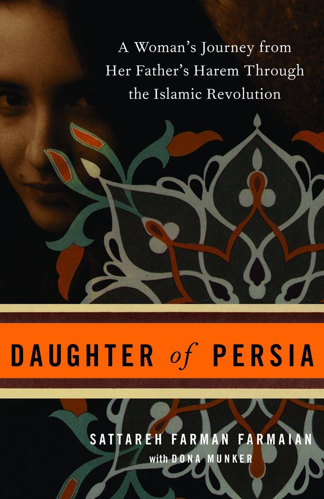 Daughter of Persia: A Woman's Journey from Her Father's Harem Through the Islamic Revolution als Taschenbuch