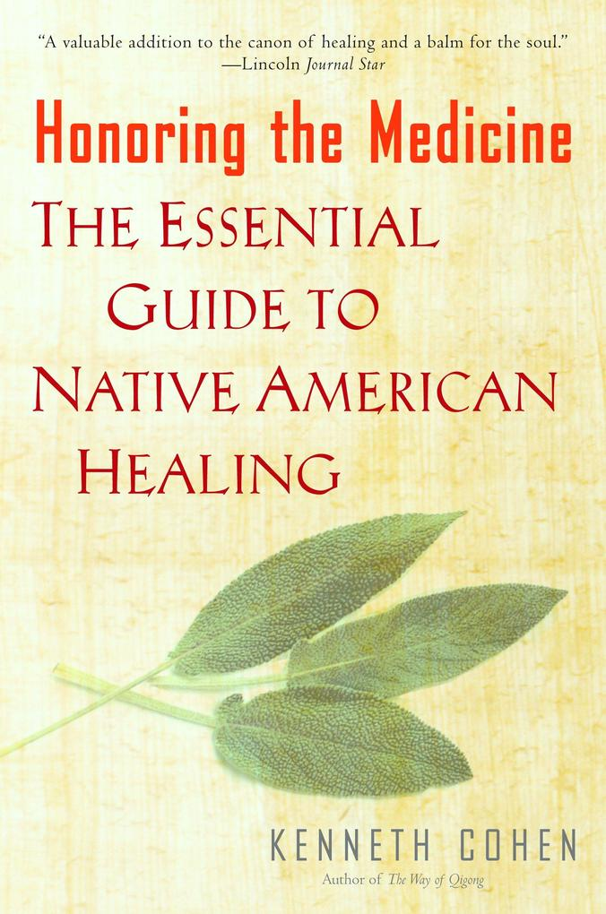 Honoring the Medicine: The Essential Guide to Native American Healing als Taschenbuch