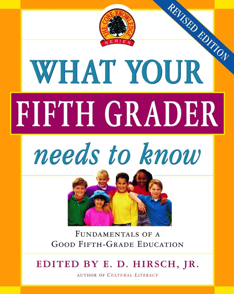 What Your Fifth Grader Needs to Know: Fundamentals of a Good Fifth-Grade Education als Taschenbuch