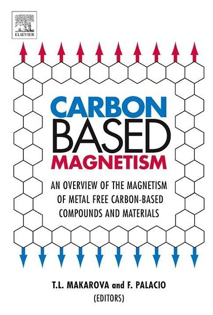 Carbon Based Magnetism: An Overview of the Magnetism of Metal Free Carbon-Based Compounds and Materials als Buch