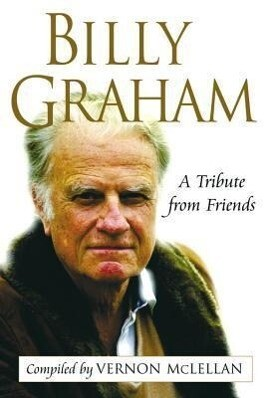 Billy Graham: A Tribute from Friends als Buch