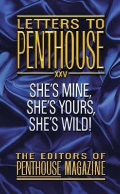 Letters to Penthouse XXV: She's Mine, She's Yours, She's Wild! als Taschenbuch