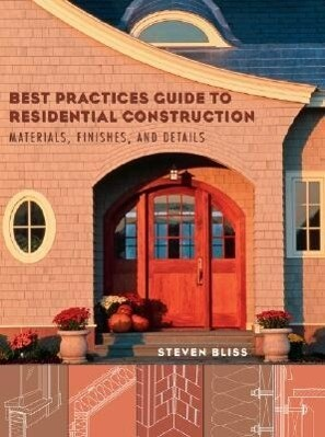 Best Practices Guide to Residential Construction: Materials, Finishes, and Details als Buch