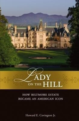 Lady on the Hill: How Biltmore Estate Became an American Icon als Buch
